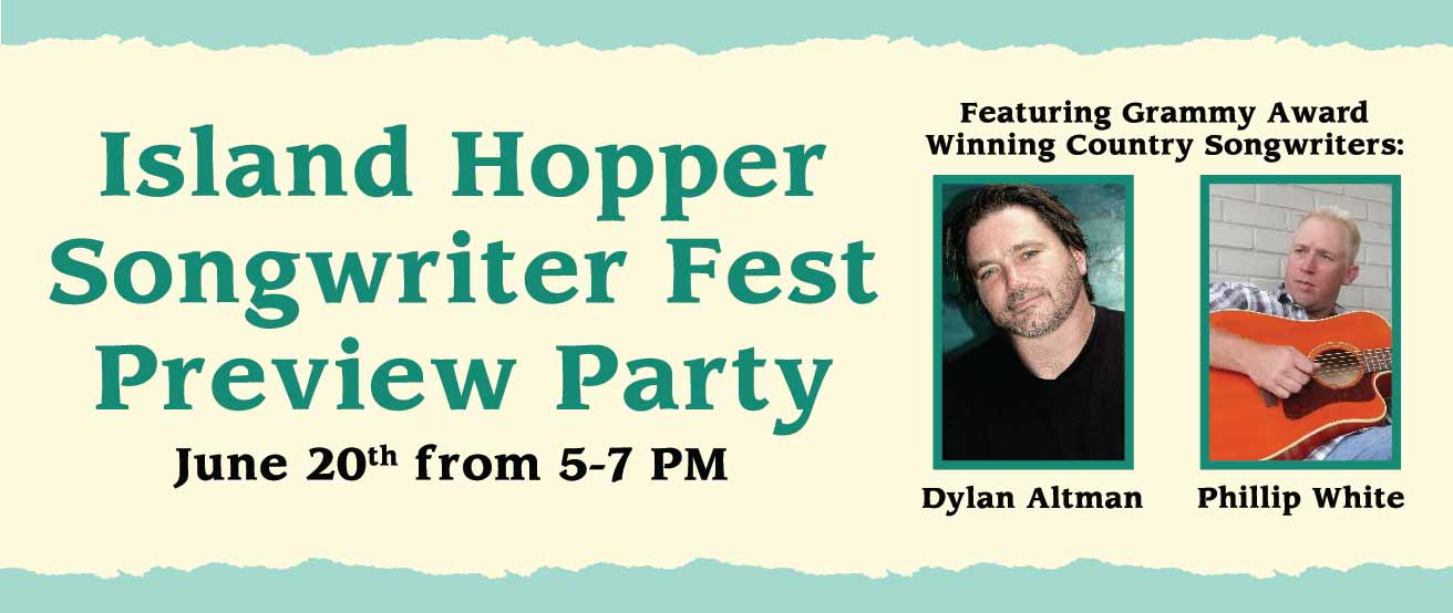 Island Hopper Songwriter Fest Preview Party blog img-01